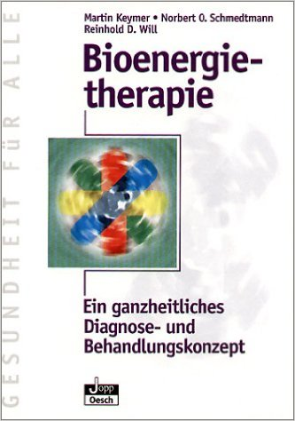 Bioenergietherapie - Ein ganzheitliches Diagnose- und Behandlungskonzept