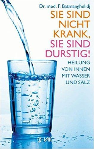 Sie sind nicht krank, Sie sind durstig